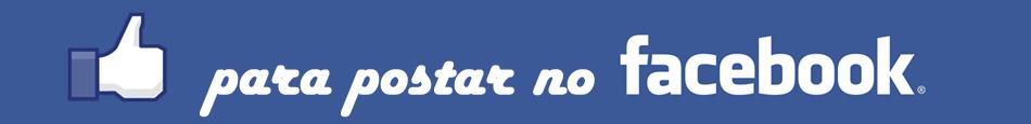 Para Postar no Facebook