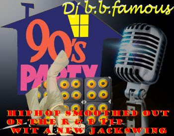 DJ BB Famous - Hip Hop Smoothed Out on the R &B tip wit a New Jack Swing