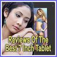Reviews Of The Best 7 Inch Tablet