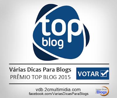 Prêmio Top Blog 2015 - Votar no Varias Dicas Para Blogs