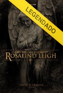 O Testamento e Último Desejo de Rosalind Leigh – Legendado