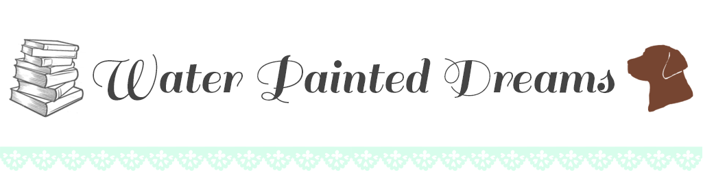 Water Painted Dreams | Scottish Book and Lifestyle Blog