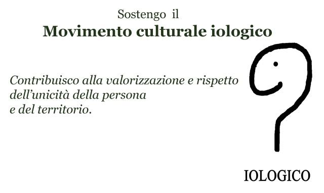 Questo blog aderisce al movimento culturale IOLOGICO
