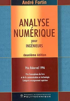 Livre : Analyse numérique pour ingenieurs - GratuitementAndré Fortin Ecole Polytechnique De Montreal 29 Octobre 2001 Sciences Appliquées Autres Technologies