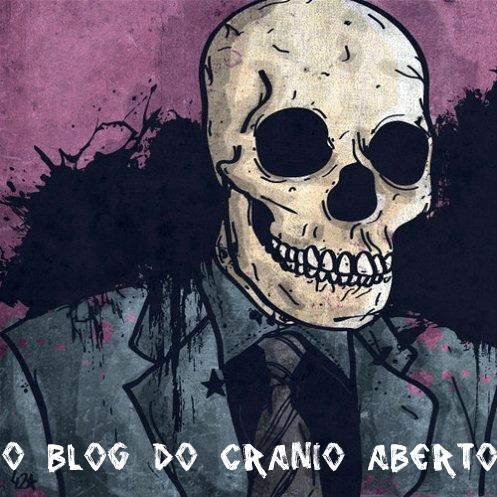 O blog do Crânio Aberto