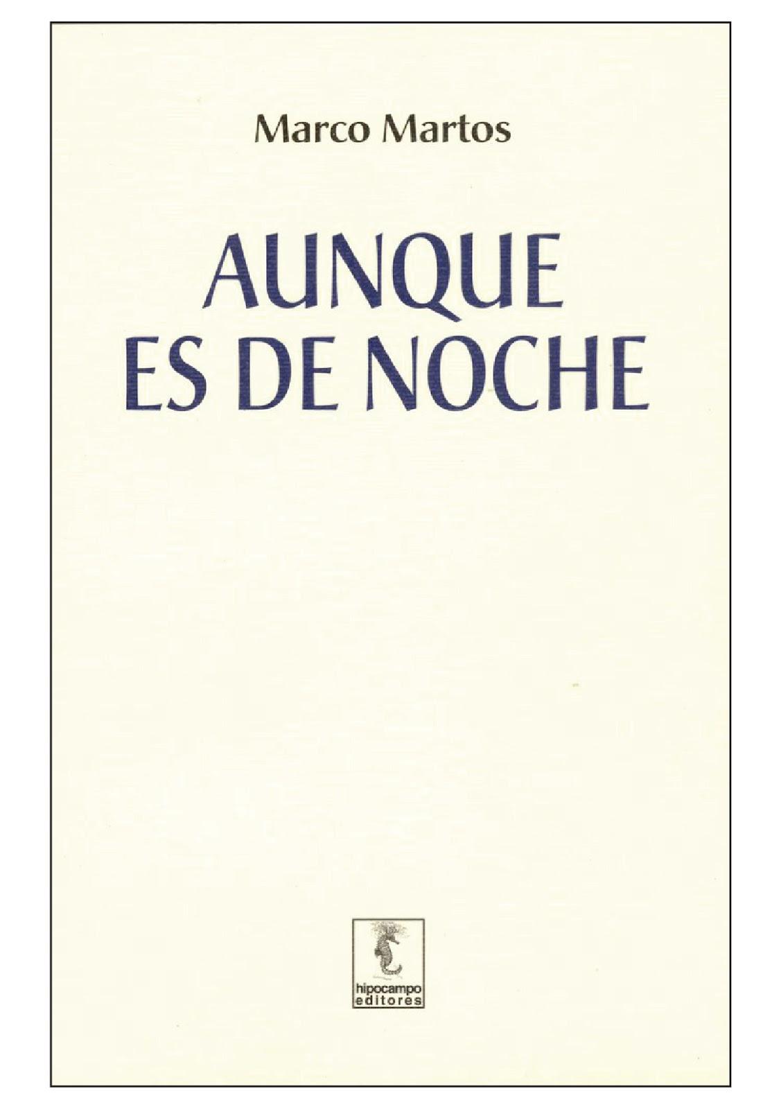 AUNQUE ES DE NOCHE. POESÍA DE MARCO MARTOS | Hipocampo Editores
