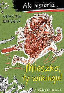 (396) Ale historia... Mieszko, ty wikingu!