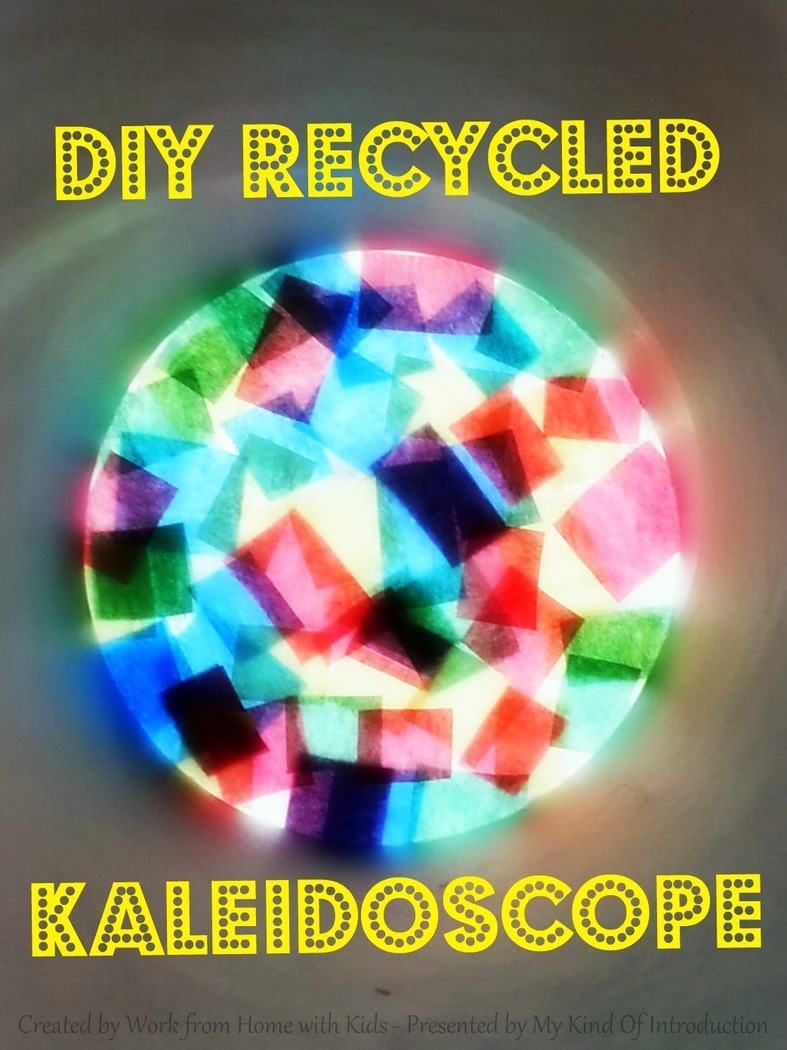 My Kind Of Introduction DIY Recycled Kaleidoscope Kids