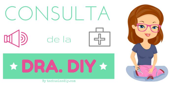 Estreno de una nueva sección en el blog llamada CONSULA DE LA DOCTORA DIY ,donde colaboran diferentes diy blogger respondiendo las preguntas de los lectores.