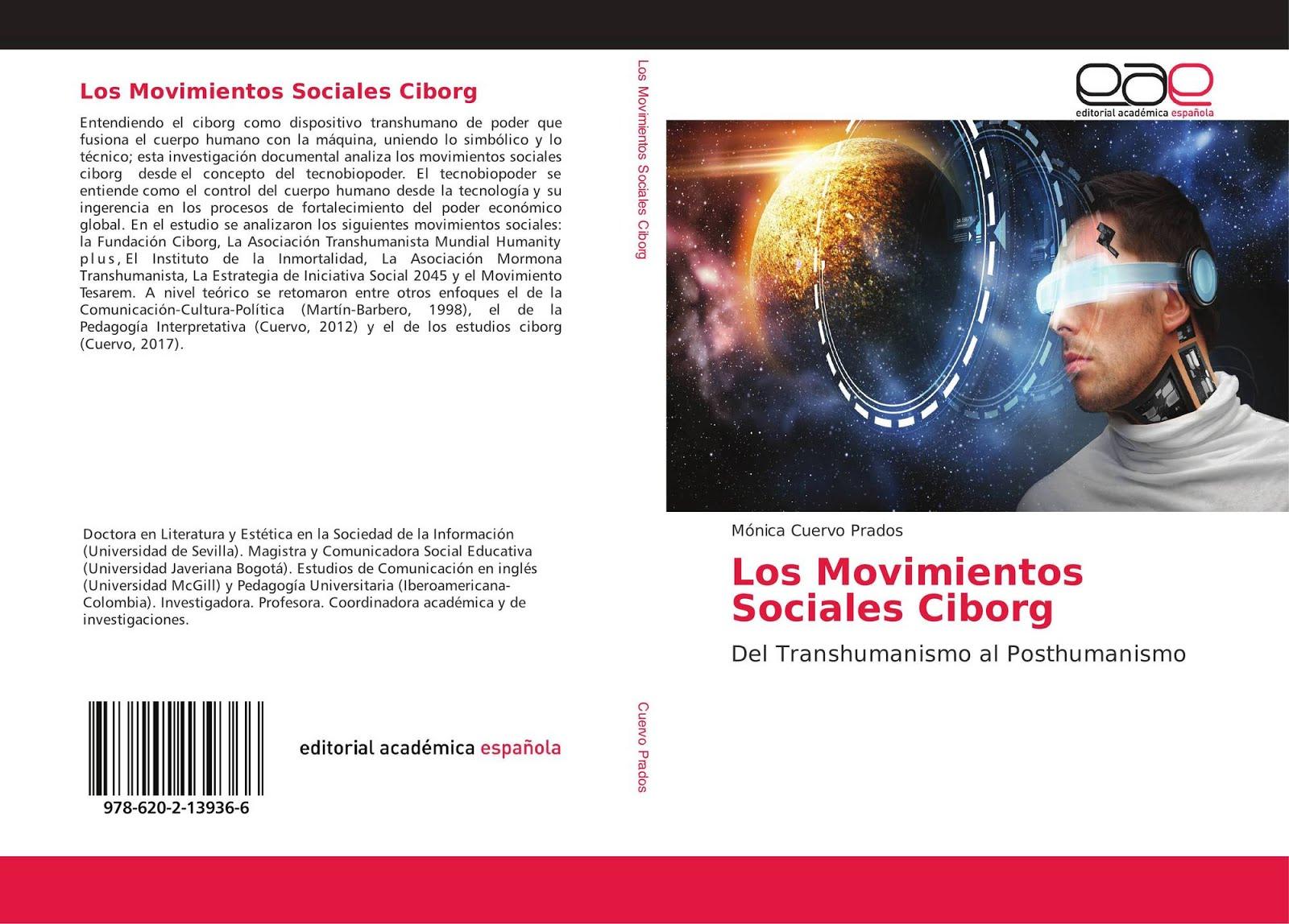 Los Movimientos Sociales Ciborg Del Transhumanismo al Posthumanismo. Mónica Cuervo Prados