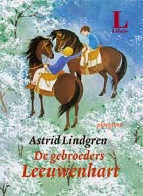 De Gebroeders Leeuwenhart by Astrid Lindgren
