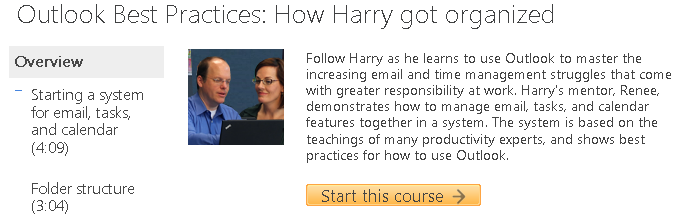 http://office.microsoft.com/en-us/outlook-help/outlook-best-practices-how-harry-got-organized-RZ102724842.aspx