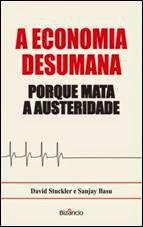 «A ECONOMIA DESUMANA» de David Stuckler e Sanjay Basu