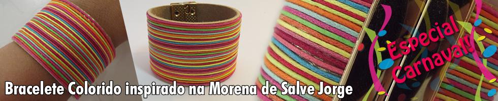 Bracelete Colorido - Inspirado na Morena da Novela Salve Jorge - Especial Carnaval
