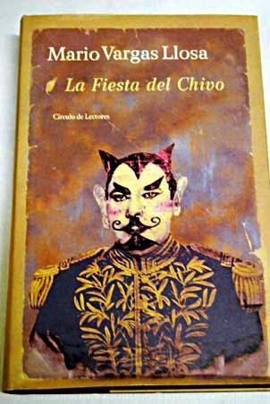 La Fiesta del Chivo: un dictador coqueto y con ganas de marcha ...