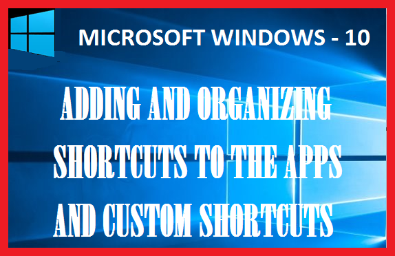How to Organize and Add shortcuts to the Apps in All Apps list on Windows 10