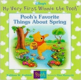 POOH'S FAVORITE THINGS ABOUT SPRING (My Very First Winnie the Pooh)  by Kathleen Weidner Zoehfeld
