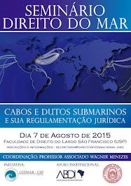 Seminário Direito do Mar: Cabos e Dutos Submarinos e sua Regulamentação Jurídica.
