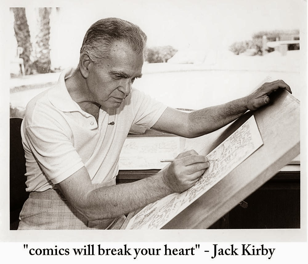 Comics will break your heart -Jack Kirby
