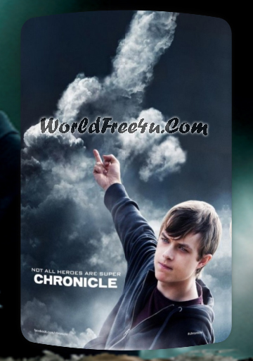 Poster Of Chronicle (2012) Full English Movie Watch Online Free Download At ...