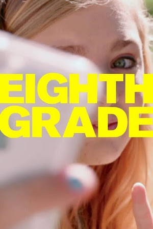 Poster Of Hollywood Film Watch Online Eighth Grade 2018 Full Movie Download Free Watch Online 300MB