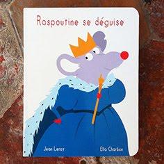 Raspoutine se déguise, Ed. École des loisirs, coll. loulou et Cie
