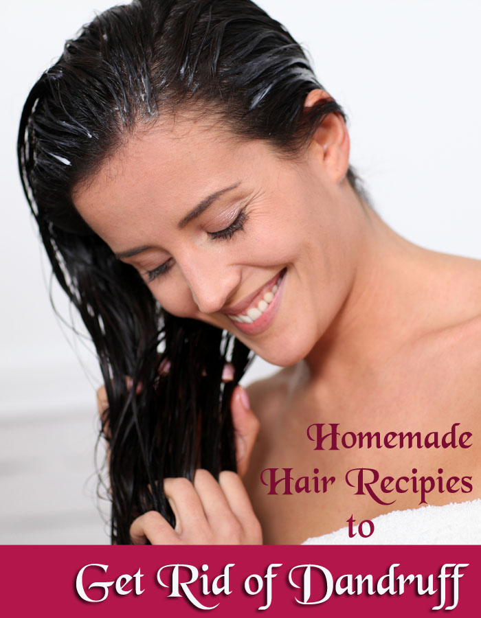 Homemade Hair Recipes to Get Rid of Dandruff