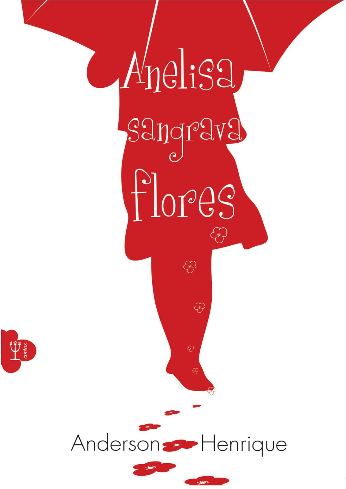 http://conjuntodaobra.blogspot.com.br/2014/09/anelisa-sangrava-flores-anderson.html