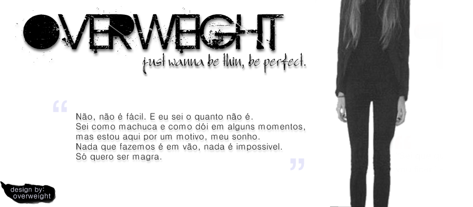 Just be thin, be perfect.