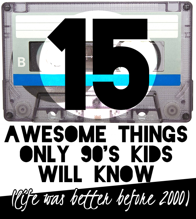 15 awesome things only 90's kids will know | Just the Elevator Pitch