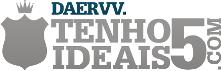 DAERVV - TENHO5IDEAIS