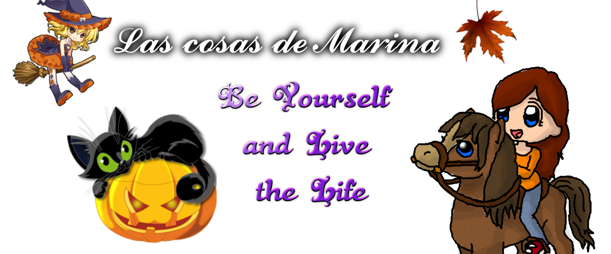 Cosas de Marina | Be Yourself,and live the life.