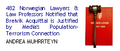 482 Norwegian Lawyers & Law Professors Notified that Breivik Acquittal is Justified by Media's population-terrorism connection