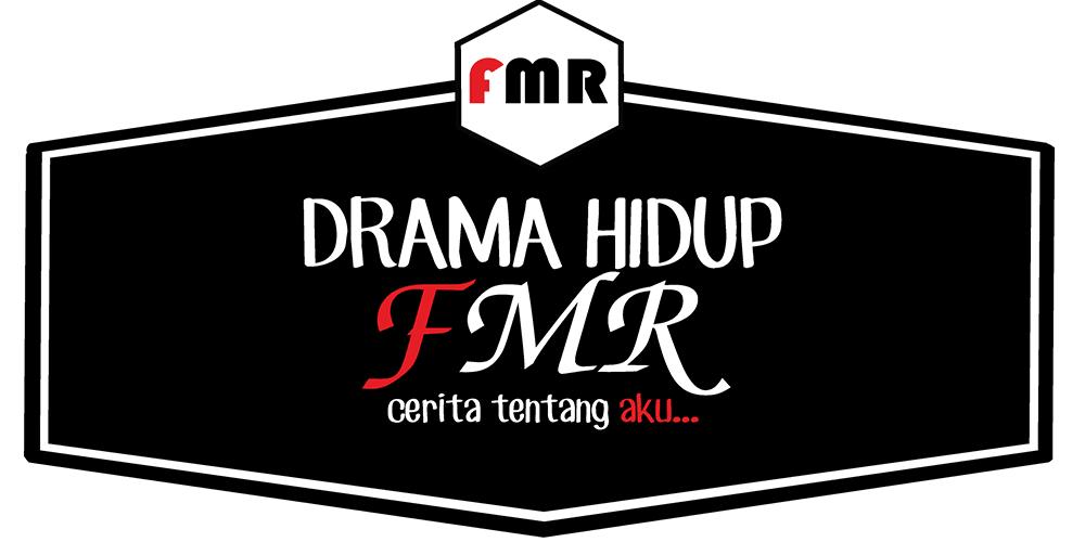 DRAMA HIDUP FMR