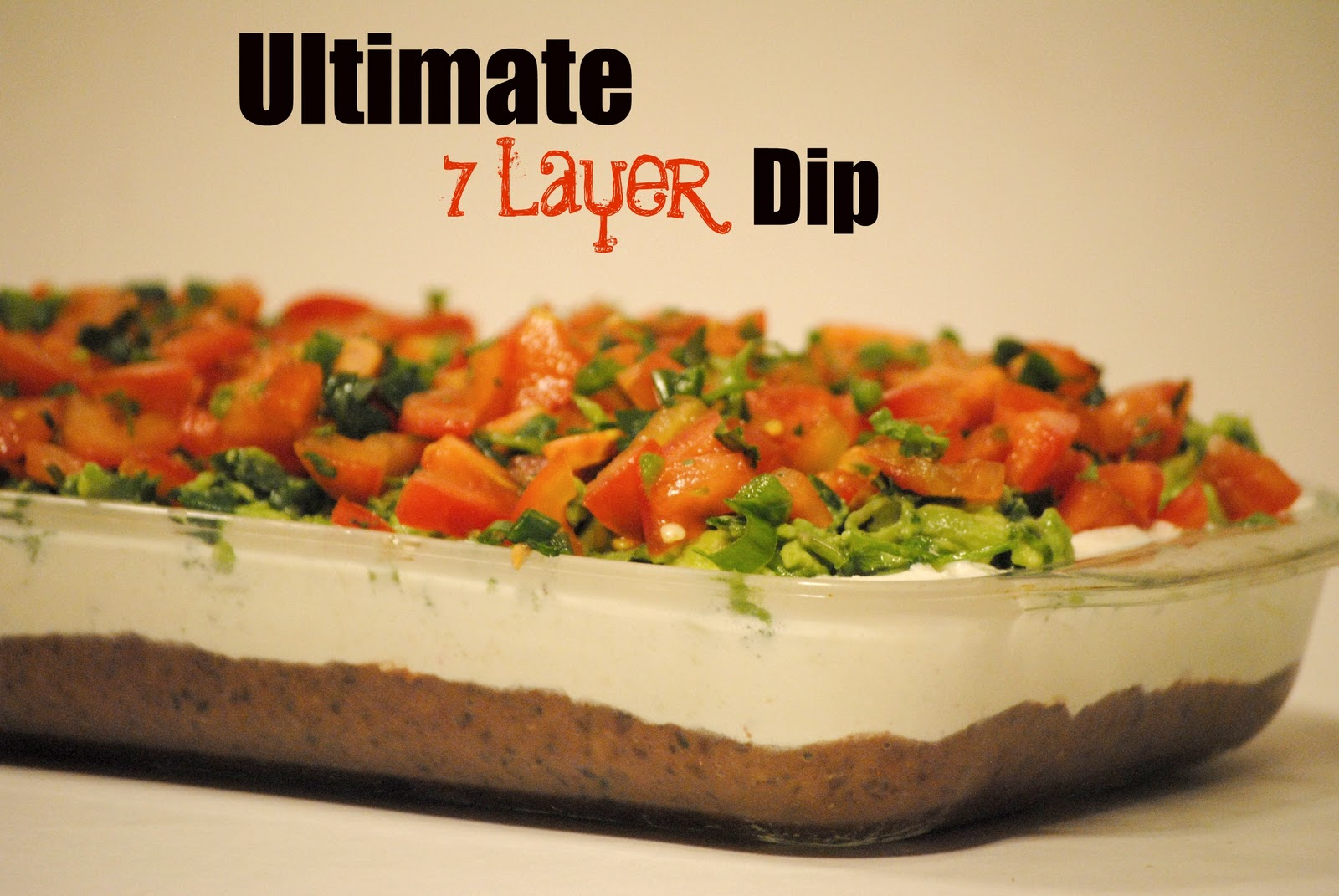 The Farm Girl Recipes: Ultimate 7 Layer Dip