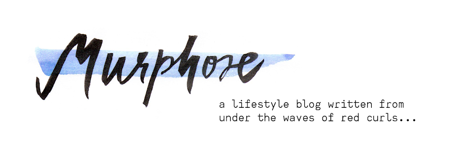 MURPHOSE - a lifestyle blog written from under the waves of red curls...