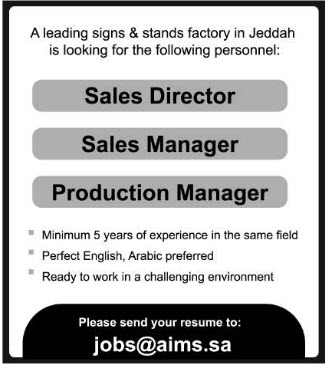 A LEADING SIGN AND STANDS FACTORY IN JEDDAH IS LOOKING FOR THE FOLLOWING PERSONNEL SALES DIRECTOR 1