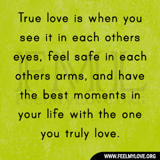 True love is when you see it in each others eyes