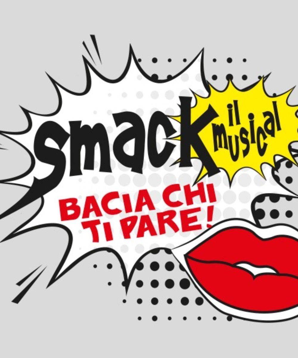 """SMACK IL MUSICAL"" regia di Manuel Renga"