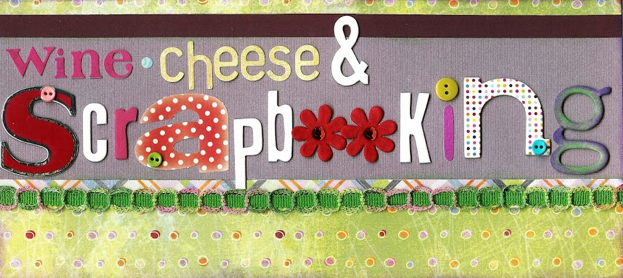Wine, Cheese and Scrapbooking