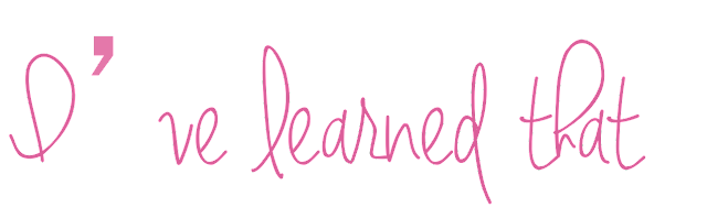 "Introducing ""I've learned that"""
