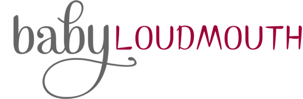 Baby Loudmouth | A personal baby blog for kick-ass moms