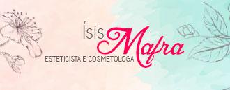 Ísis Mafra Esteticista e Cosmetóloga - Ísis Mafra Esteticista e Cosmetóloga