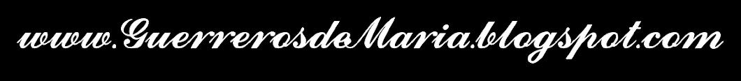 GUERREROS DE MARIA