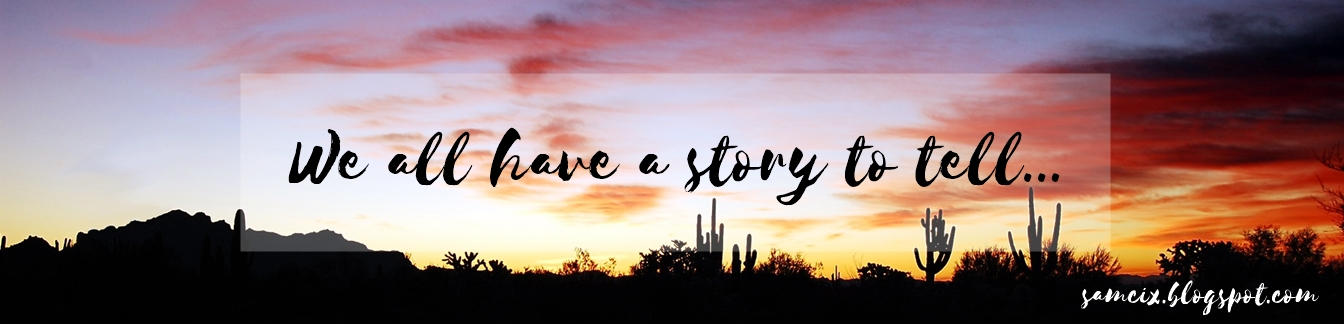 ~ We all have a story to tell - Sandi in Arizona