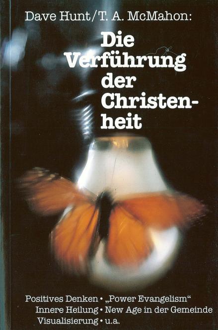 Dave Hunt & T. A. McMahon-Die Verführung Der Christenheit-