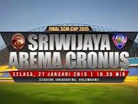 Jadwal Prediksi Skor Sriwijaya FC vs Arema Cronus Final SCM Cup 2015