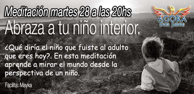 Meditaci n 28 de abril abraza tu ni o interior gora don for Meditacion nino interior