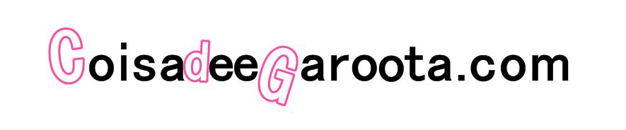 CoisadeeGaroota.com