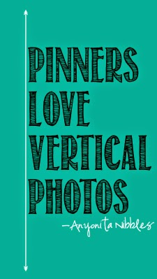 Pinterest photos that are vertical, bright, colorful and heavily styled are best. From Anyonita Nibbles.